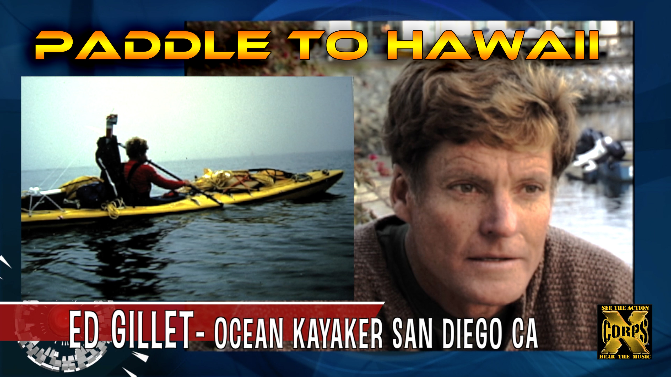 Xcorps TV Presents KAYAK To HAWAII with ED GILLET | Xcorps Action